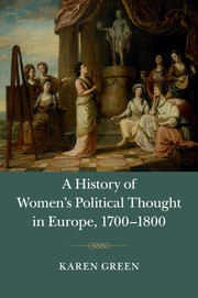A history of women's political thought in Europe, 1700–1800. 9781107450028