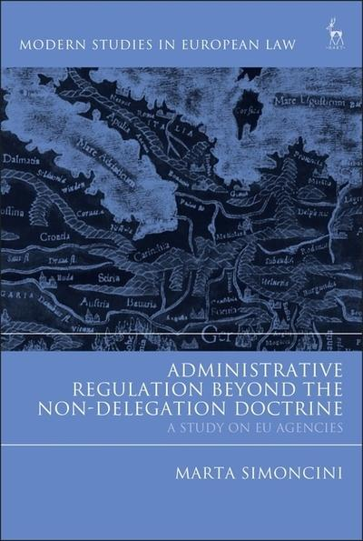 Administrative regulation beyond the non-delegation doctrine. 9781509911745