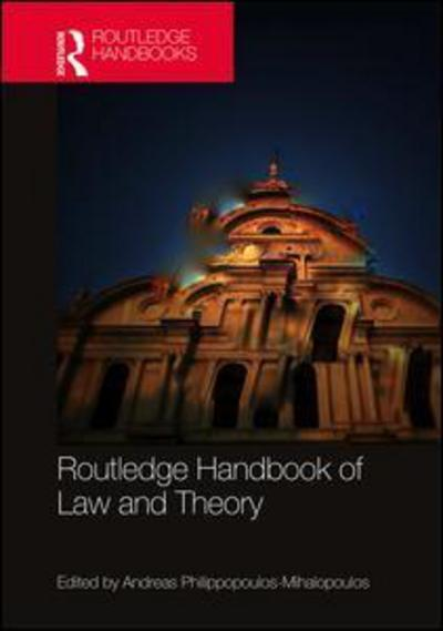 Routledge Handbook of Law and Theory. 9781138956469