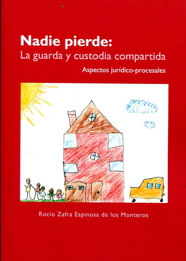 Nadie pierde: la guarda y custodia compartida. 9788491487869