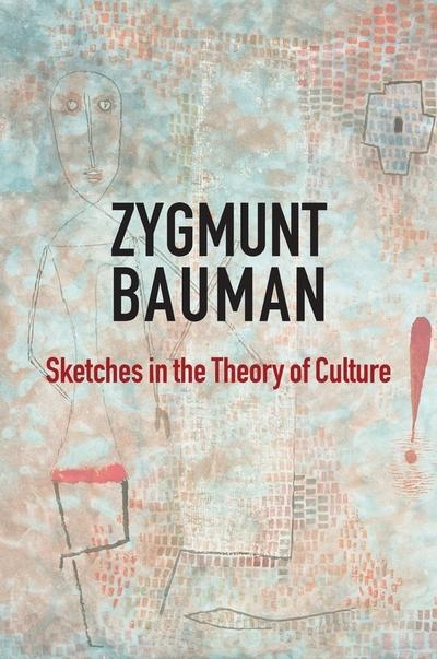 Sketches in the Theory of Culture. 9781509528301