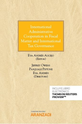 International administrative cooperation in fiscal matter and international tax governance. 9788491973553