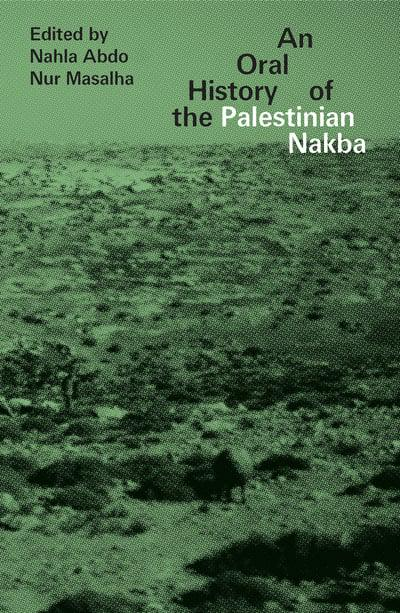 An oral history of the Palestianian Nakba. 9781786993502