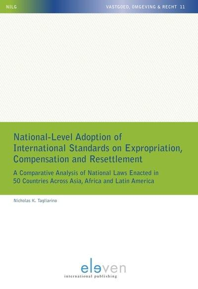 National-level adoption of international standards on expropriation compensation and resettlement. 9789462369405