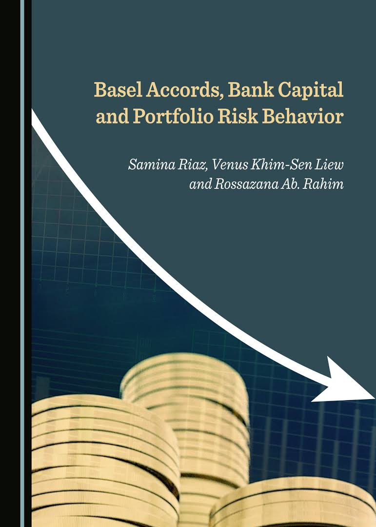 Basel accords, bank capital and portfolio risk behavior . 9781527536623