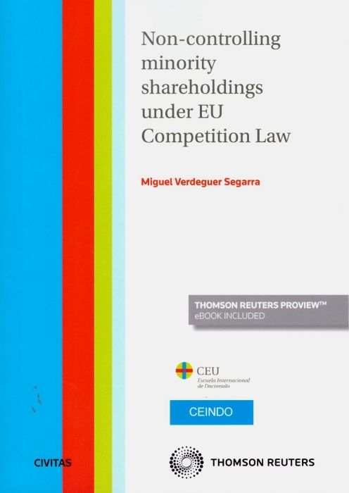Non-controlling minority shareholdings under EU Competition Law. 9788413085760