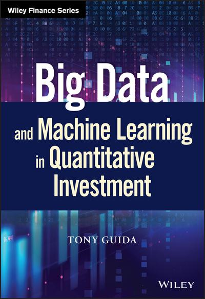 Big Data and machine learning in quantitative investment . 9781119522195