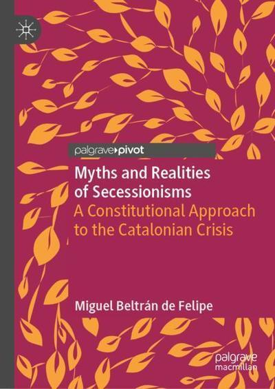 Myths and realities of secessionisms. 9783030116316