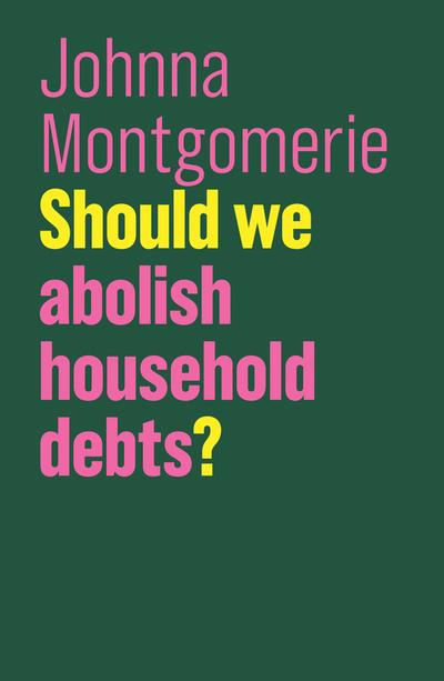 Should we abolish household debts?. 9781509525409
