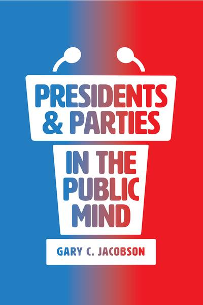 Presidents and parties in the public mind. 9780226589343