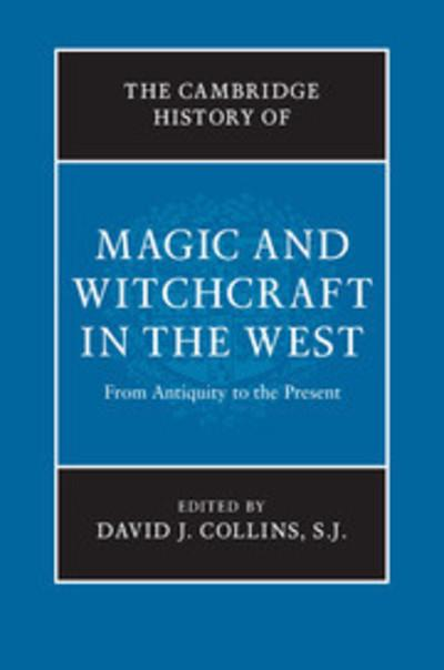 The Cambridge History to Magic and witchcraft in the West. 9781108703079