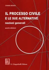 Il processo civile e le sue alternative. 9788892120280