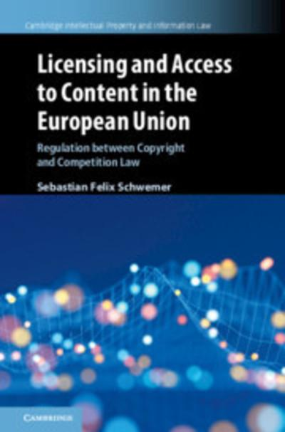 Licensing and access to content in the European Union. 9781108475778