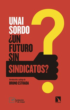 ¿Un futuro sin sindicatos?. 9788490977125