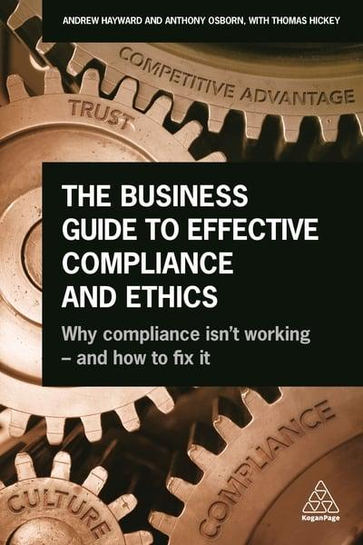 The business guide to effective compliance and ethics. 9780749482978