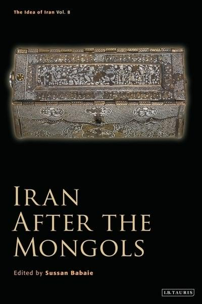 Iran after the Mongols. 9781788315289