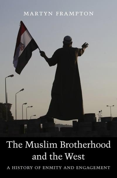The Muslim Brotherhood and the West. 9780674970700