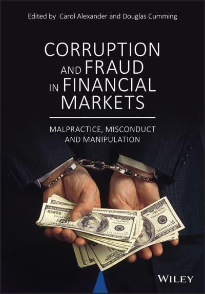 Corruption and Fraud in Financial Markets. 9781119421771
