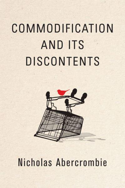 Commodification and Its Discontents. 9781509529827