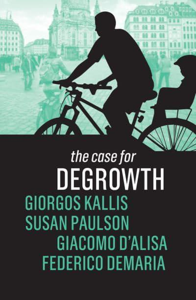 The Case for Degrowth. 9781509535637
