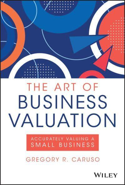 The art of business valuation. 9781119605997