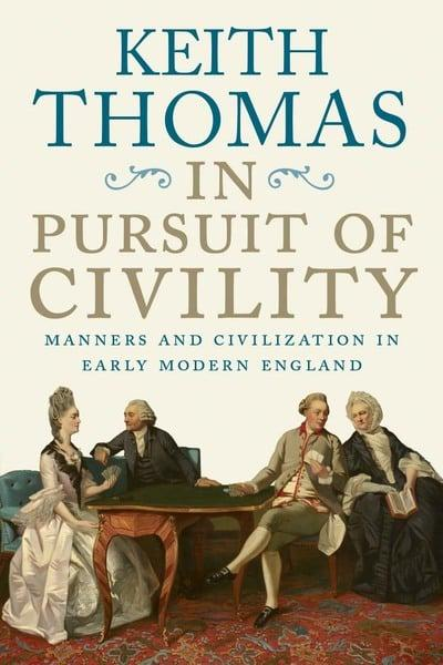 In Pursuit of Civility. 9780300235777