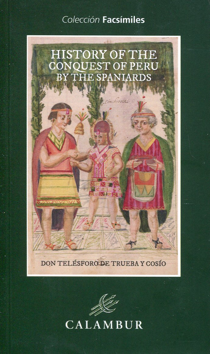 History of the Conquest of Peru by the spaniards. 9788483595145