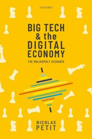 Big tech and the digital economy. 9780198837701