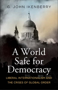 A world safe for democracy. 9780300230987
