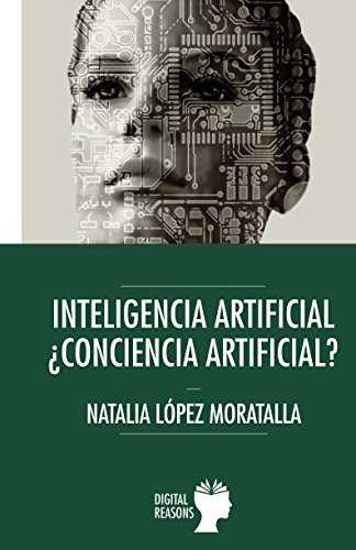 Inteligencia artificial, ¿conciencia artificial?. 9788494604638