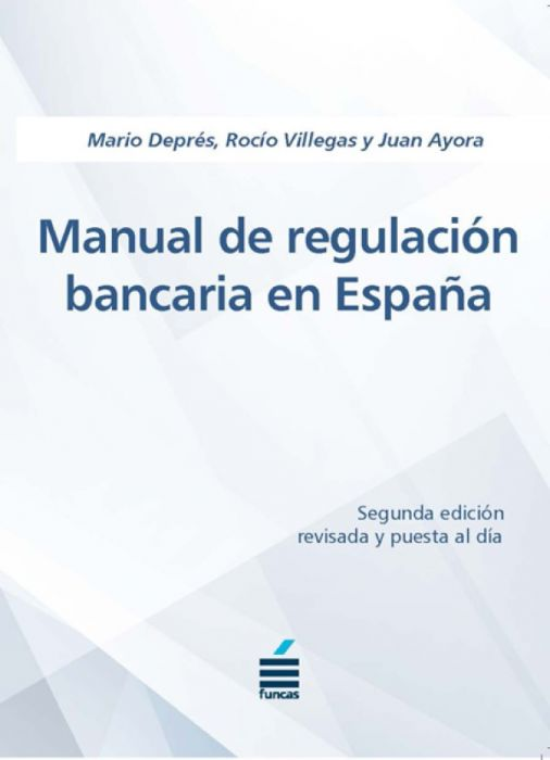 Manual de regulación bancaria en España. 9788417609436