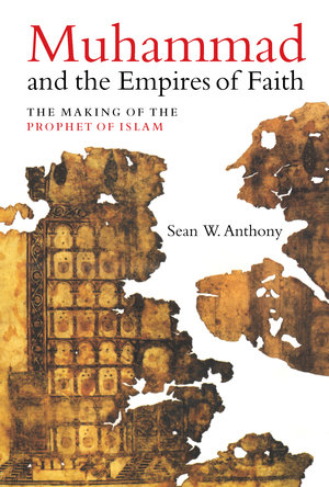 Muhammad and the empires of faith. 9780520340411