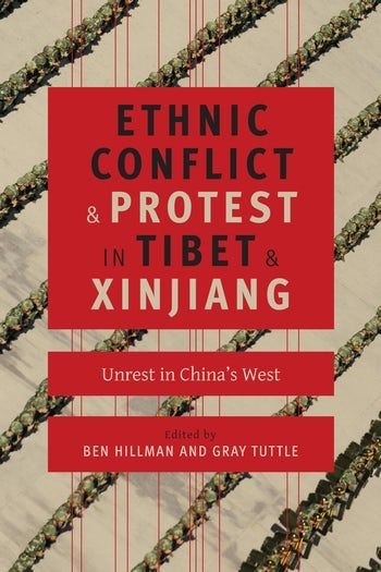 Ethnic conflict and protest in Tibet and Xinjiang. 9780231169998