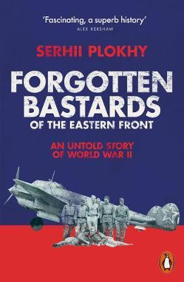 Forgotten bastards of the Eastern Front. 9780141991108