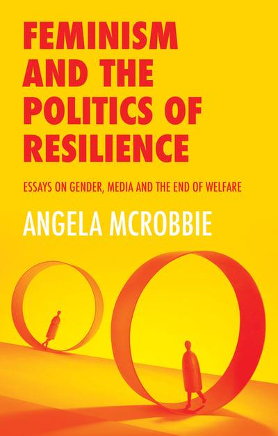 Feminism and the politics of resilience. 9781509525072