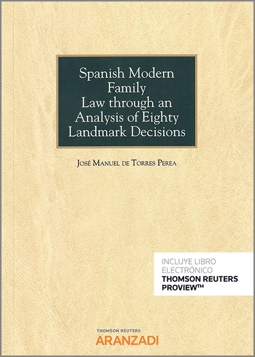 Spanish modern family law through an analysis of eighty ladnmark decisions. 9788413458397