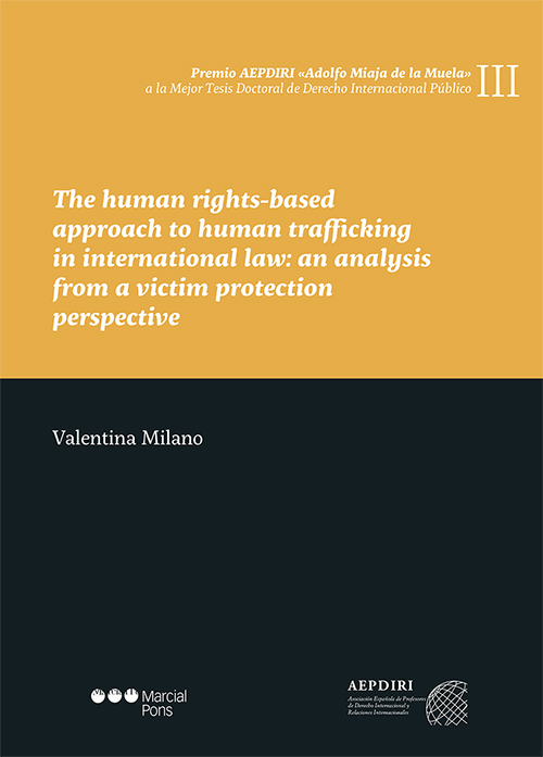 The human rights-based approach to human trafficking in international law: an analysis from a victim protection perspective