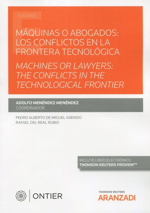 Máquinas o abogados: los conflictos en la frontera tecnológica Machines or lawyers: the conflicts in the frontier. 9788413467603