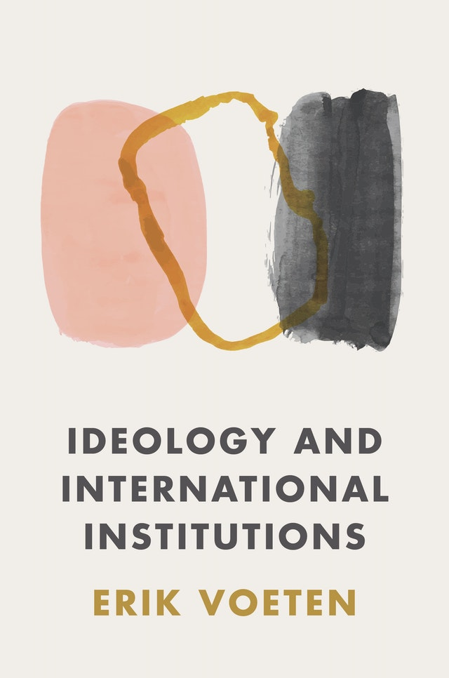 Ideology and international institutions. 9780691207322
