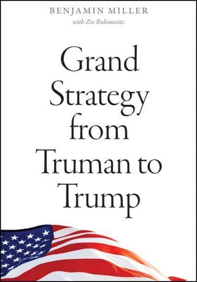 Grand strategy from Truman to Trump. 9780226735016